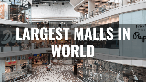 Largest Malls in World